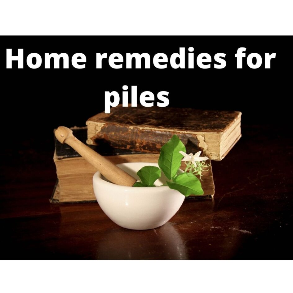 home remedies for piles | home cure for hemorrhoids | home remedy for piles